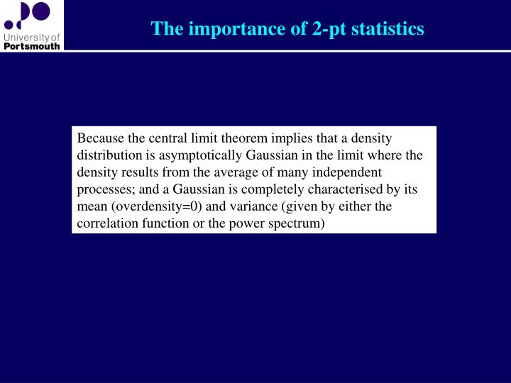 The importance of 2-pt statistics