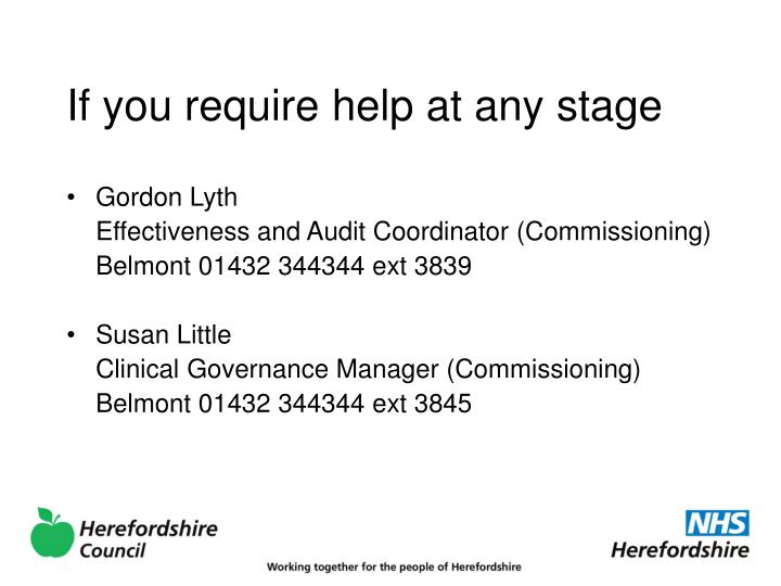 If you require help at any stage