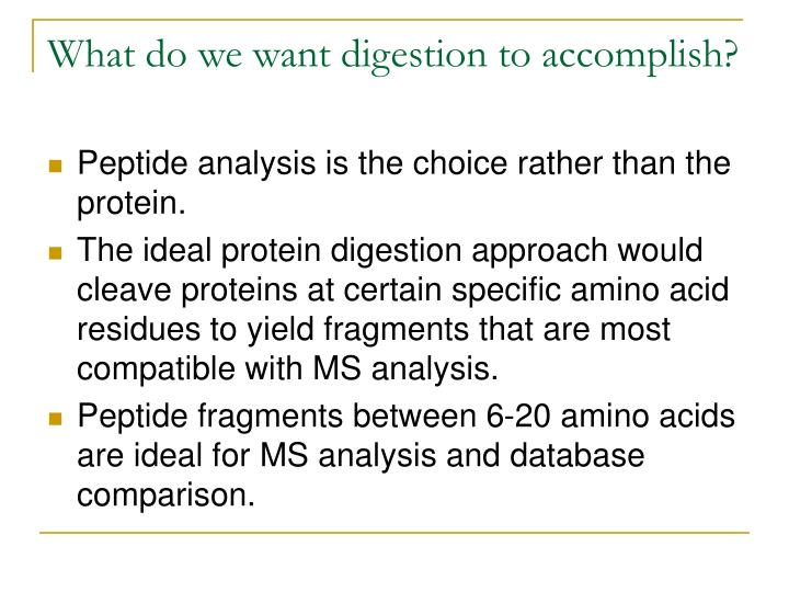 What do we want digestion to accomplish?