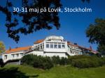 30 31 maj p lovik stockholm