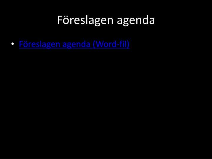 Föreslagen agenda