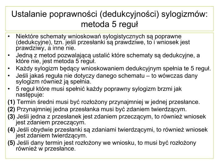 Ustalanie poprawności (dedukcyjności) sylogizmów: metoda 5 reguł