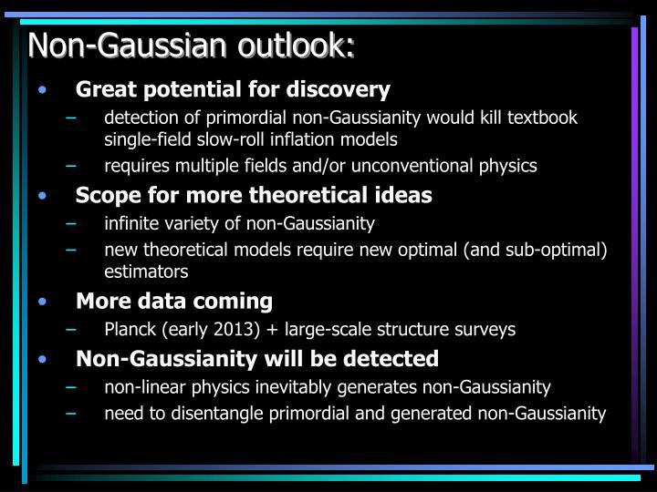 Non-Gaussian outlook: