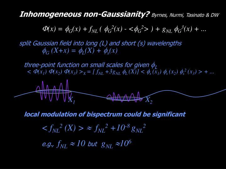Inhomogeneous non-Gaussianity?