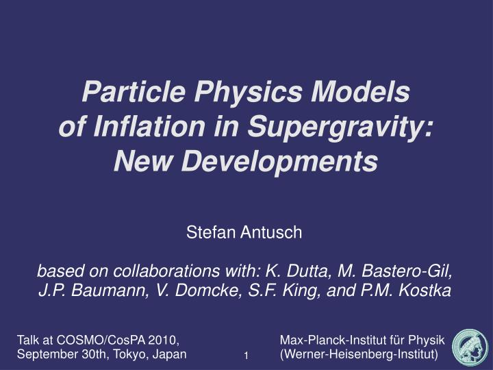 particle physics models of inflation in supergravity new developments