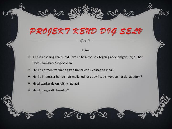 Projekt Kend dig selv