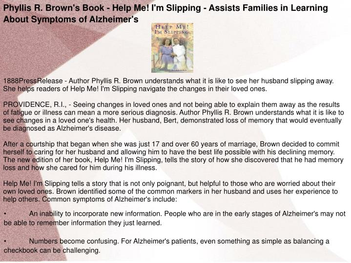 Phyllis R. Brown's Book - Help Me! I'm Slipping - Assists Families in Learning About Symptoms of Alz...