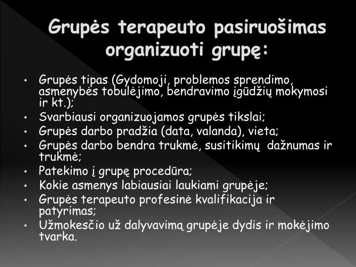 Grupės terapeuto pasiruošimas organizuoti grupę: