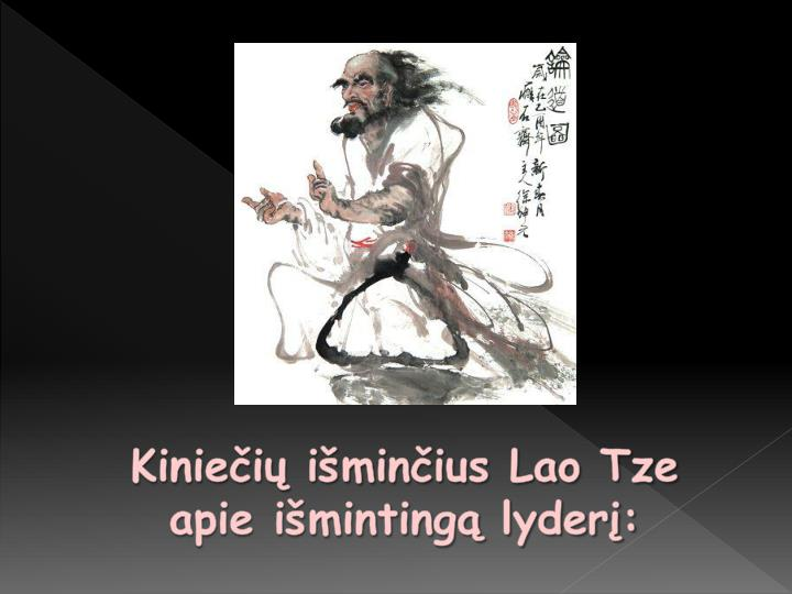 Kiniečių išminčius Lao Tze apie išmintingą lyderį: