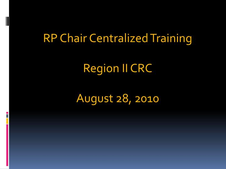 RP Chair Centralized Training