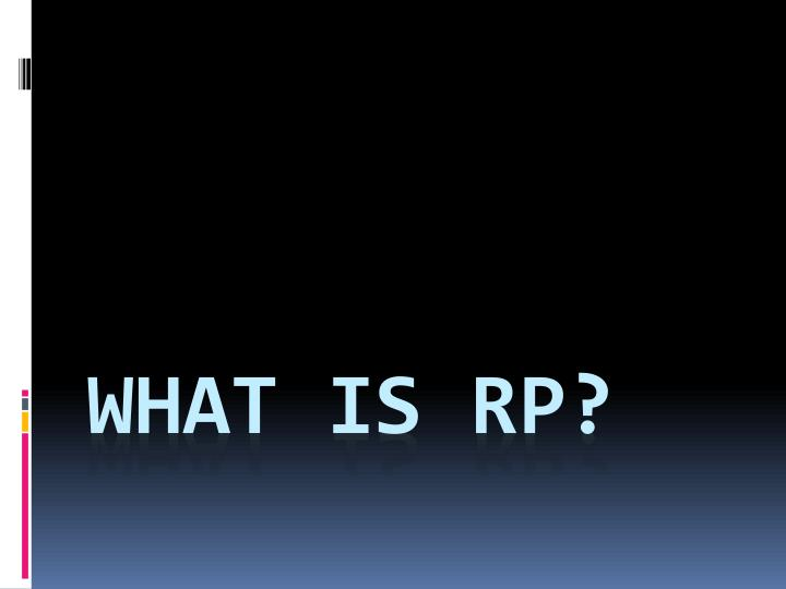 What is RP?