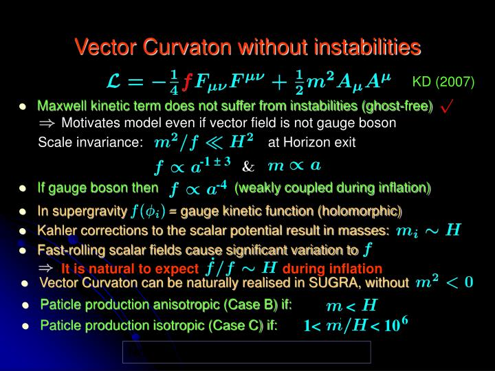 Motivates model even if vector field is not gauge boson