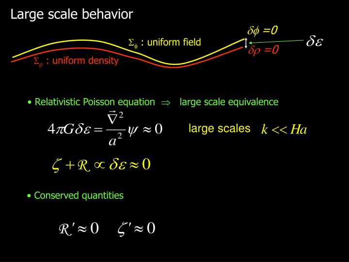 Large scale behavior