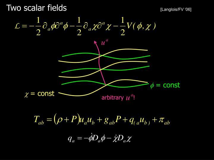 Two scalar fields