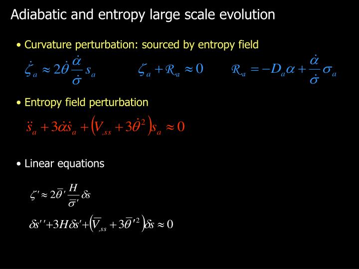 Adiabatic and entropy large scale evolution