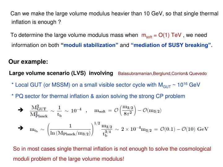 Can we make the large volume modulus heavier than 10 GeV, so that single thermal