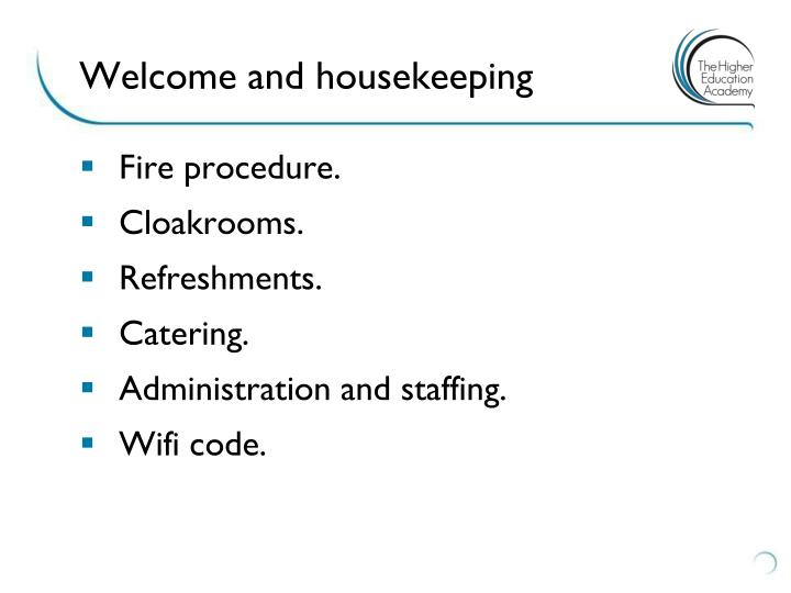 Welcome and housekeeping