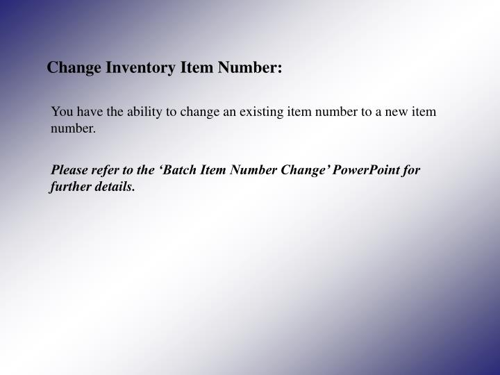 Change Inventory Item Number: