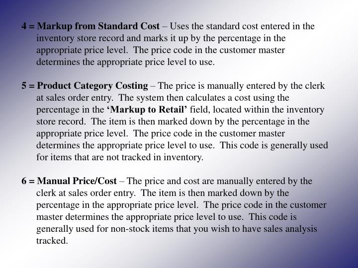 4 = Markup from Standard Cost