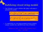 stabilizing closed string moduli