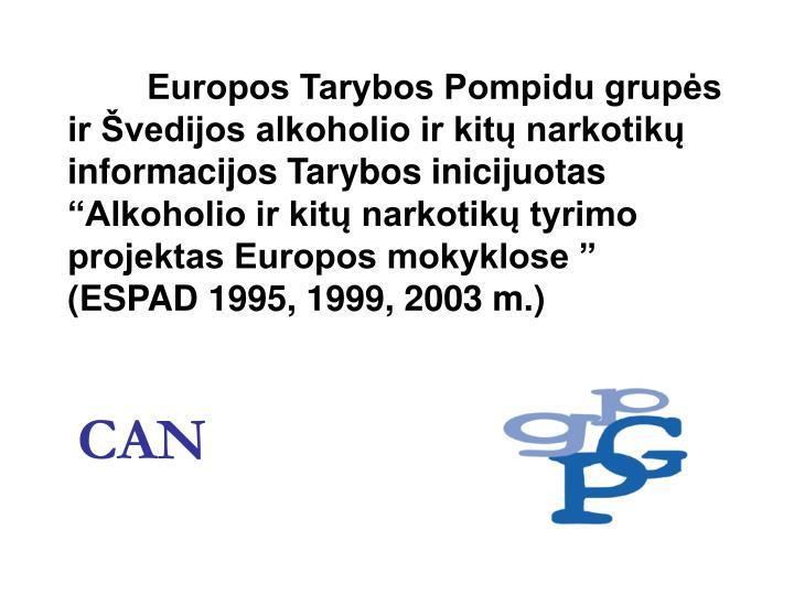 Europos Tarybos Pompidu grupės ir Švedijos alkoholio ir kitų narkotikų informacijos Tarybos inicijuotas