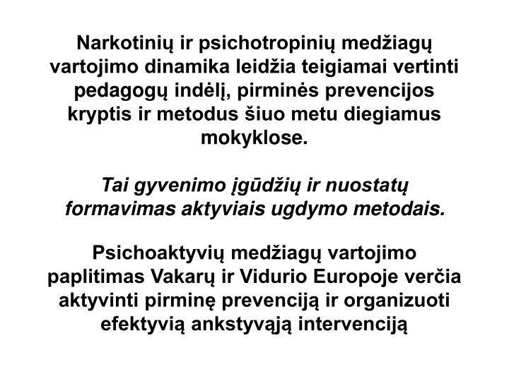 Narkotinių ir psichotropinių medžiagų vartojimo dinamika leidžia teigiamai vertinti pedagog
