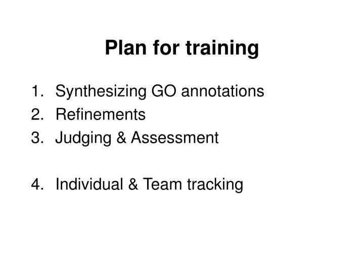 Plan for training