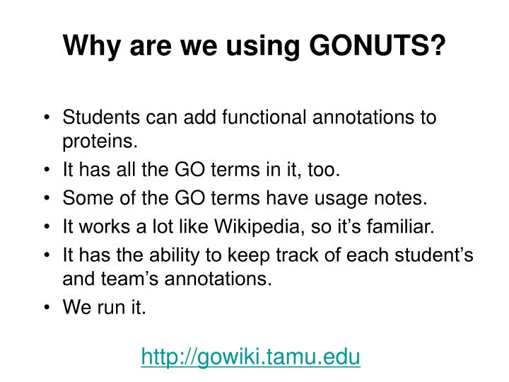 Why are we using GONUTS?