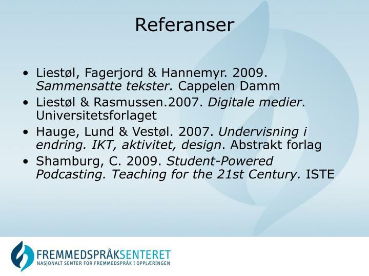 Liestøl, Fagerjord & Hannemyr. 2009.