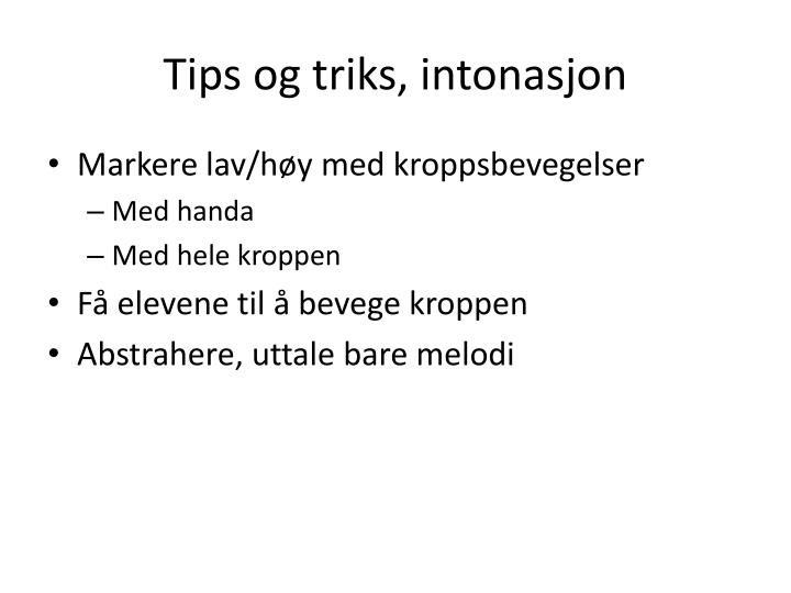 Tips og triks, intonasjon