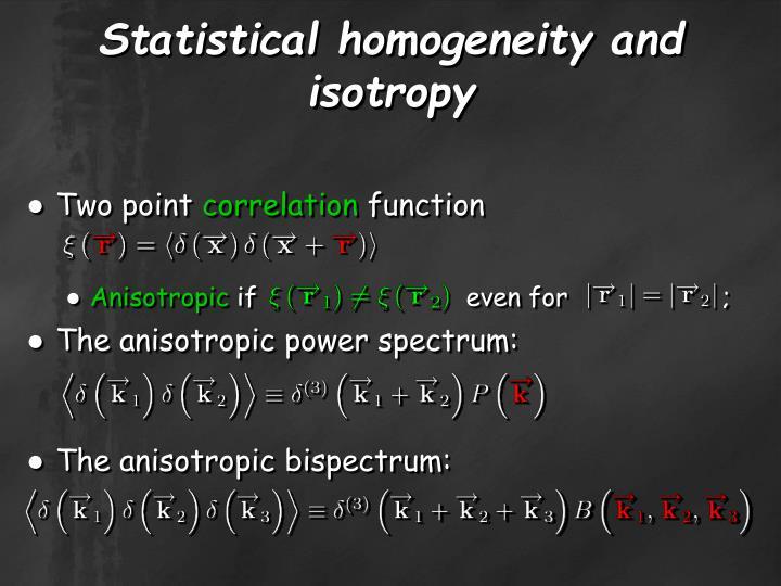 Statistical homogeneity and isotropy