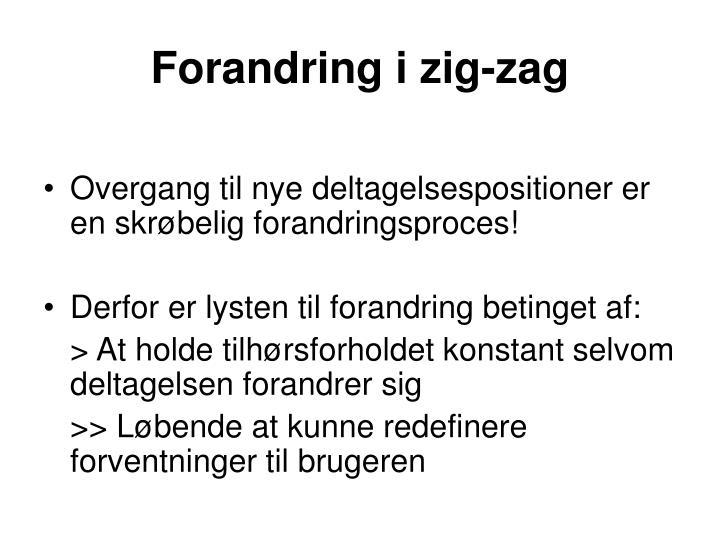 Forandring i zig-zag