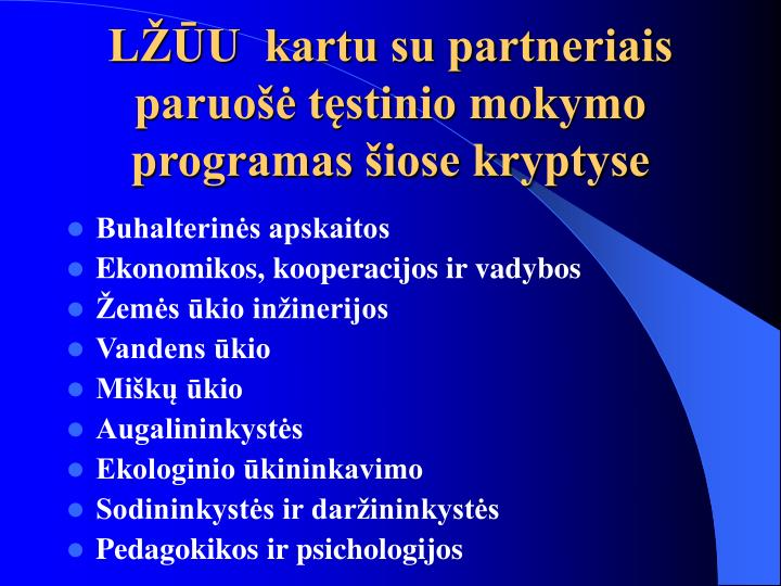 LŽŪU  kartu su partneriais paruošė tęstinio mokymo programas šiose kryptyse