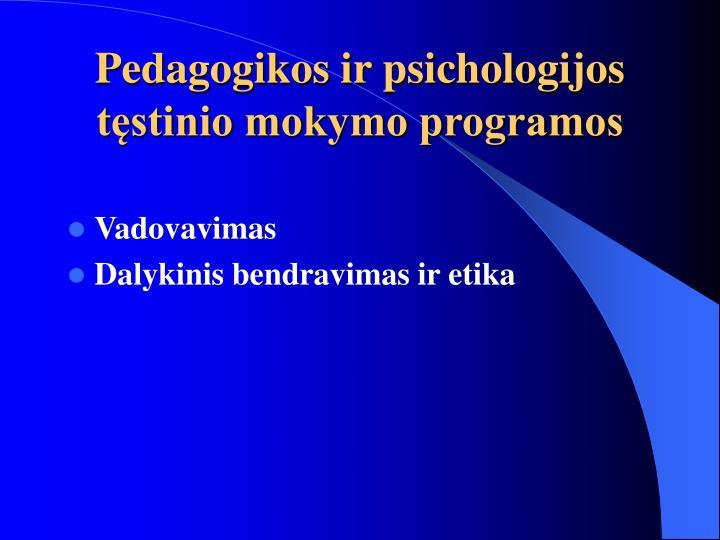Pedagogikos ir psichologijos tęstinio mokymo programos