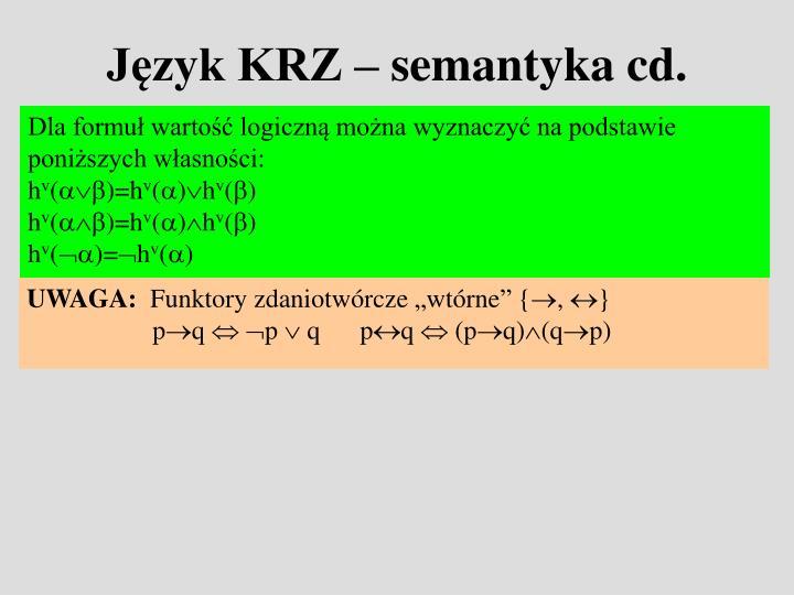 Język KRZ – semantyka cd.
