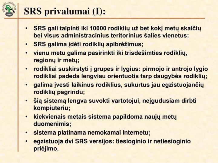 SRS privalumai (I):