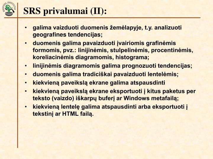 SRS privalumai (II):