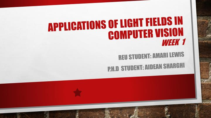 Applications of Light fields in Computer vision