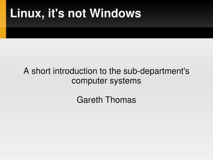 A short introduction to the sub department s computer systems gareth thomas