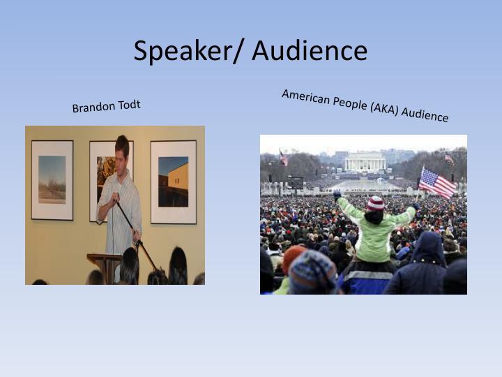 Speaker/ Audience