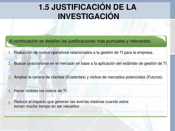 1.5 JUSTIFICACIÓN DE LA