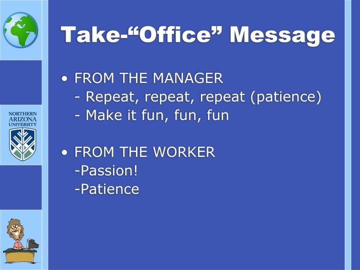 """Take-""""Office"""" Message"""
