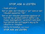stop ask listen