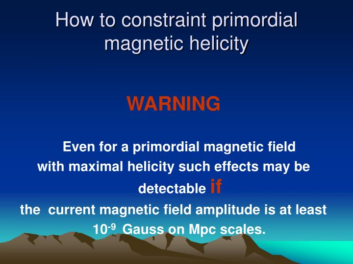 How to constraint primordial magnetic helicity