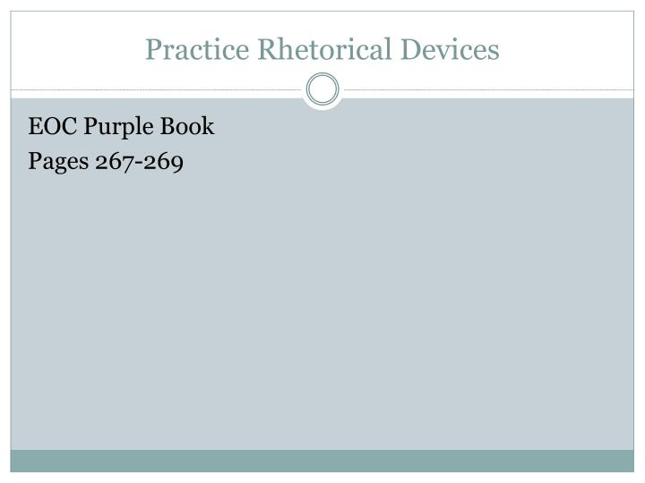 Practice Rhetorical Devices