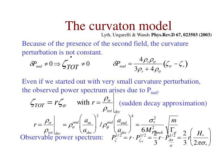 The curvaton model