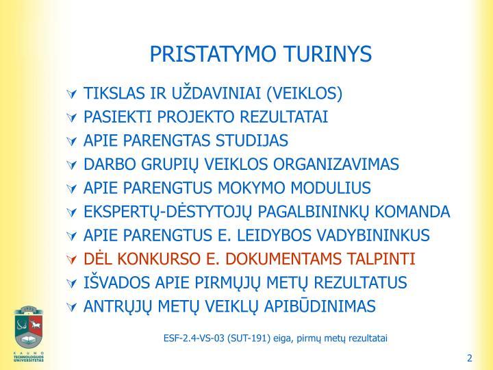 PRISTATYMO TURINYS