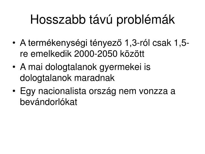 Hosszabb távú problémák