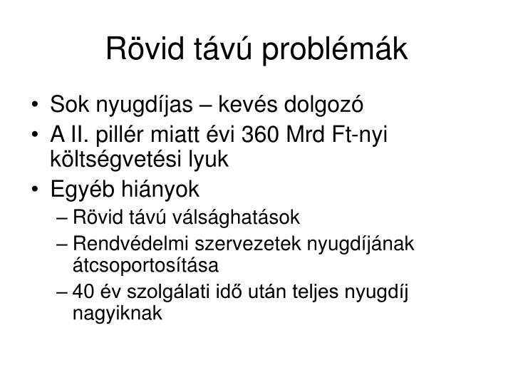 Rövid távú problémák