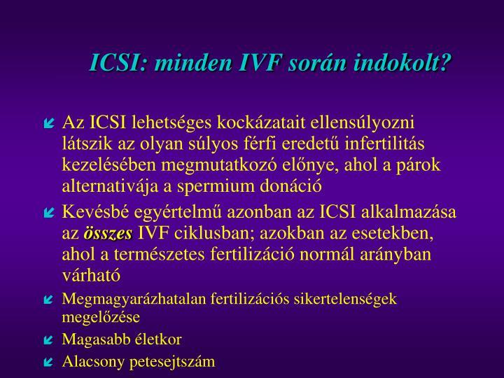 ICSI: minden IVF során indokolt?